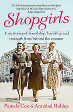 Shopgirls: True Stories of Friendship, Hardship and Triumph from Behind the Cou…
