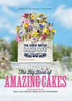 The Great British Bake Off: The Big Book of Amazing Cakes, The Bake Off Team, Ve