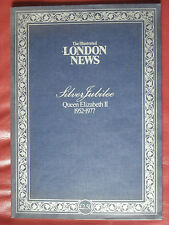THE ILLUSTRATED LONDON NEWS. SILVER JUBILEE QE2 1952-77. EXCELLENT CONDITION
