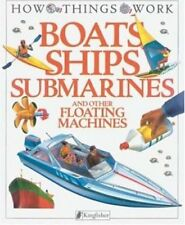 Boats, Ships, Submarines: and Other Floating Machi