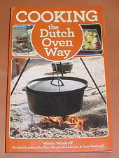 COOKING THE DUTCH OVEN WAY by Woody Woodruff ~~ Softcover ~~ 2013 ~~ Very good