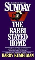 Sunday the Rabbi Stayed Home , Kemelman, Harry