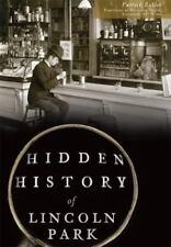 Hidden History of Lincoln Park (Paperback or Softback)