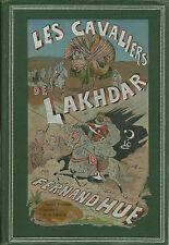 LES CAVALIERS DE LAKHDAR - FERNAND HUE -  illustrations GIL BAER