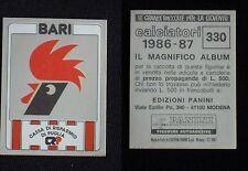 ***CALCIATORI PANINI 1986/87*** SCUDETTO BARI N.330 - NUOVO!!!