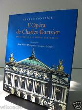 L'Opéra de Charles Garnier Architecture et décor extérieur par Gérard Fontaine