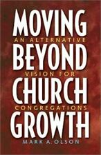 Moving Beyond Church Growth (Prisms) Olson, Mark A. Paperback Used - Good