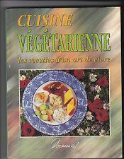 Cuisine Végétarienne les recettes d'un art de vivre
