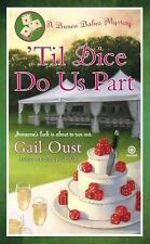 Bunco Babes: 'Til Dice Do Us Part 2 by Gail Oust (2010, Paperback)