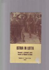 De Simone ISTRIA IN LOTTA documenti e riferimenti con FOTO