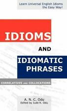 Idioms and Idiomatic Phrases : Correlatives and Collocations by A. N. C. Odu...