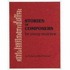 Stories of Composers for Young Musicians by C. Kendall
