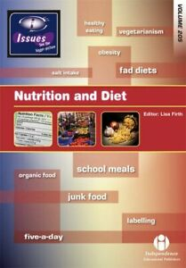 Nutrition and Diet: v.205 (Issues Series Vol 205) By Lisa Firth