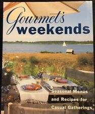 Gourmet's Weekends : Seasonal Menus and Recipes for Casual Gatherings by Gourme…