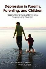 Depression in Parents, Parenting, and Children: Opportunities to Impro-ExLibrary