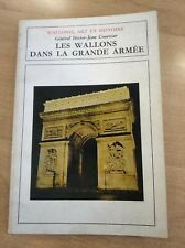 LES WALLONS (belges) DANS LA GRANDE ARMEE (Napoléonienne) Général H.J Couvreur