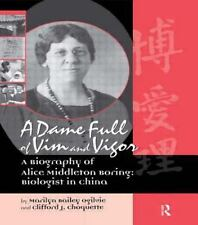 A Dame Full of Vim and Vigor : A Biography of Alice Middleton Boring -...