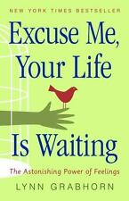 Excuse Me, Your Life Is Waiting: The Astonishing Power of Feelings-ExLibrary