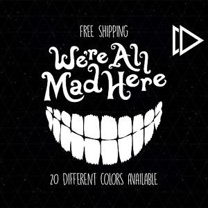 Alice In Wonderland We're All Mad Here Vinyl Car Laptop Decal Sticker - Disney