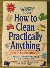 1996 HOW TO CLEAN PRACTICALLY ANYTHING by Edward Kippel Consumer ReporsPaperback