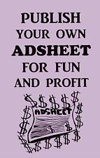 How to PUBLISH YOUR OWN ADSHEET for fun & profit book! Break into ADVERTISING !!
