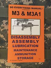 M3 & M3A1 Grease Gun Do Everything Manual