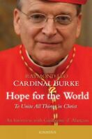 Hope for the World : To Unite All Things in Christ, Paperback by Burke, Raymo...