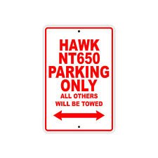 HONDA HAWK NT650 Parking Only Towed Motorcycle Bike Chopper Aluminum Sign