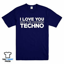 I LOVE YOU BUT I'VE CHOSEN TECHNO PRINTED MENS TSHIRT MUSIC UNDERGROUND IBIZA