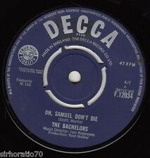 THE BACHELORS Oh, Samuel Don't Die / No Arms Can Ever Hold Me 45