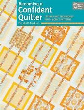 Becoming a confident Quilter Elizabeth Dackson