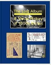 Lost Album, The: A Visual History Of 1950s Britain by Basil Hyman (Hardback, 2011)