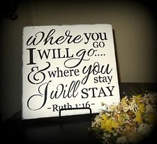 Where You Go I Go Ruth 1:16 Bible Verse Wedding Sign Decoration Photo Prop Gift