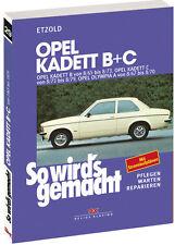 So wirds gemacht Band 29 Opel Kadett B + C 08/65 bis 08/79 Opel Olympia A 08/67