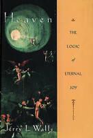 Heaven: The Logic of Eternal Joy by Jerry L. Walls (Hardback, 2002)