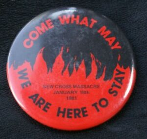 Campaign New Cross Massacre 1981 Come What May Vintage Pin Badge