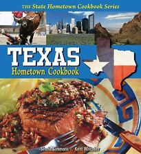 Texas Hometown Cookbook by Sheila Simmons and Kent Whitaker (2009, Paperback)
