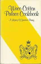 WACO COTTON PALACE COOKBOOK, A Legacy of Gracious Dining (1980, 1st Edition-HB)