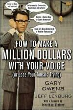How to Make a Million Dollars with Your Voice Or Lose Your Tonsils Trying