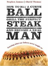 How to Hit a Curveball, Grill the Perfect Steak, a