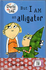 Charlie & Lola - But I Am An Alligator (hardback)