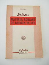 NOTIONS DE MATERIEL ROULANT DE CHEMIN DE FER Bailleul 1951 Eyrolles TRAINS RAIL