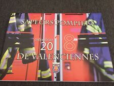 Calendrier 2018 Sapeurs Pompiers de Valenciennes. Neuf