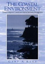 The Coastal Environment : Toward Integrated Coastal and Marine Sanctuary Managem