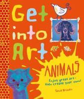 NEW Get Into Art Animals: Enjoy Great Art--Then.. 9780753470589 by Brooks, Susie