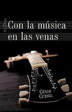 Con la Música en las Venas by César Curiel (2010, Hardcover)