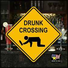DRUNK CROSSING SIGN    -     Aluminum  -  Wetbar  -  Fun Decor  - Mancave - Pub