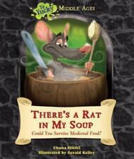 There's a Rat in My Soup: Could You Survive Medieval Food? (Ye Yucky Middle Age