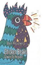 NEW Chicken Beaks: Growing Up Hispanic by Ben Romero
