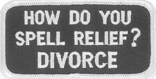 HOW DO YOU SPELL RELIEF DIVORCE BIKER PATCH